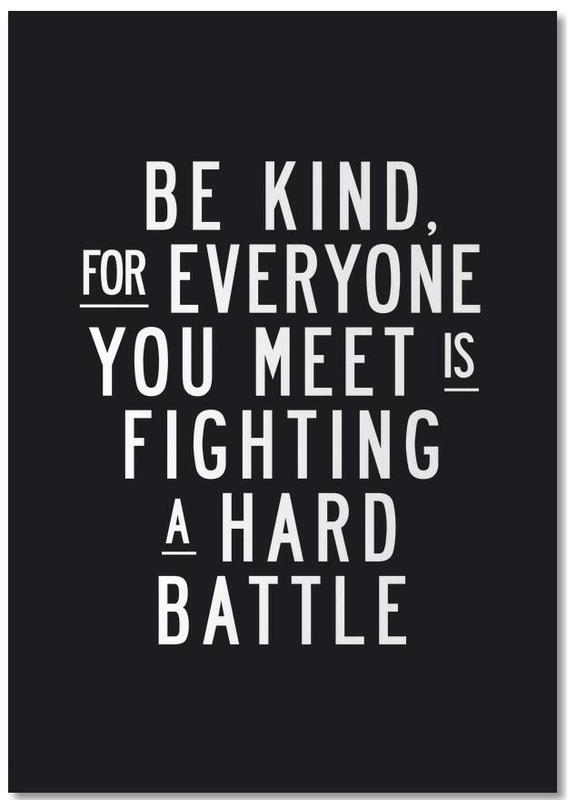 Be Kind For Everyone You Meet Is Fighting A Hard Battle bloc-notes