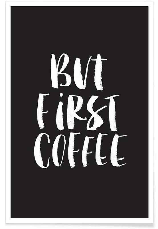 But First Coffee -Poster