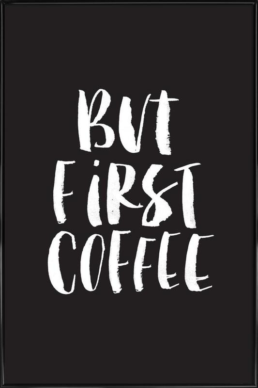But First Coffee ingelijste poster