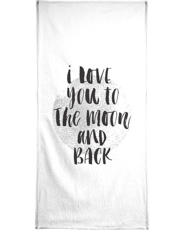 I Love You To The Moon And Back -Handtuch