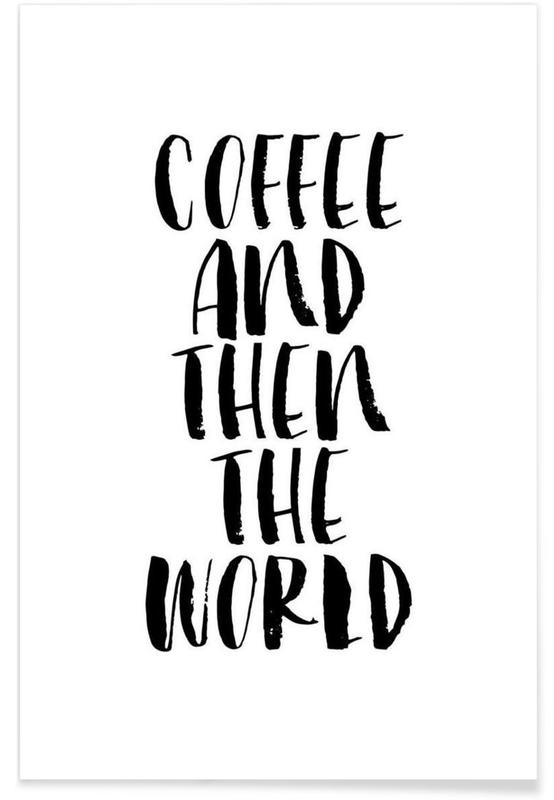 Coffee And Then The World -Poster