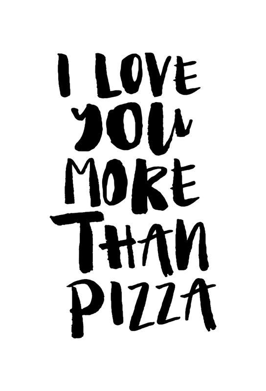 I Love You More Than Pizza Acrylic Print