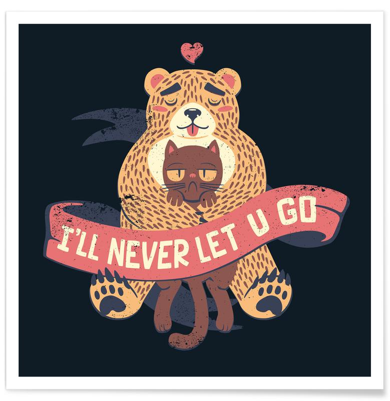 I'll Never Let You Go Bear Love Cat Poster