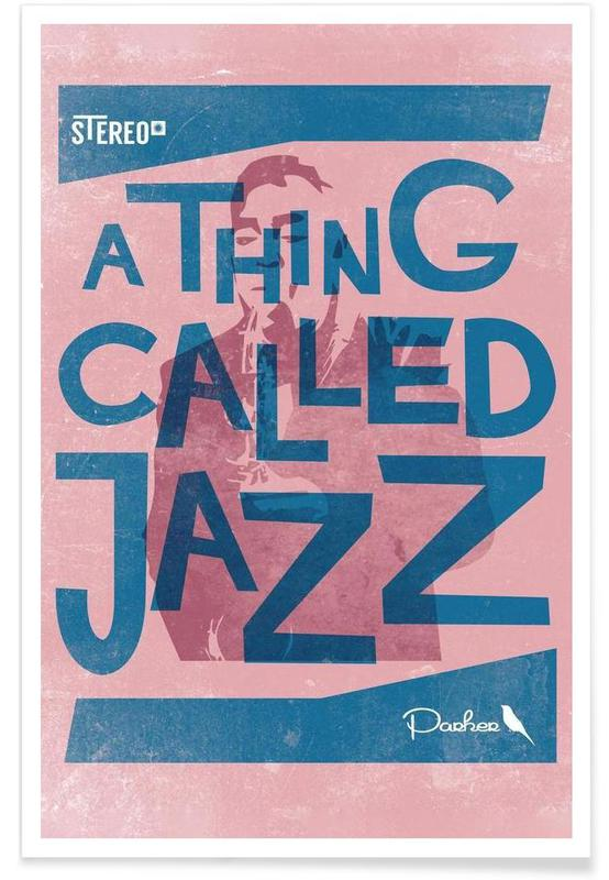 Thing called jazz Charlie Parker Poster