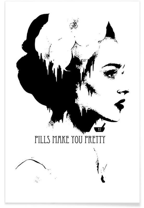 Pills Make you Pretty Poster