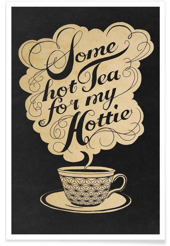 Some hot tea for my hottie affiche