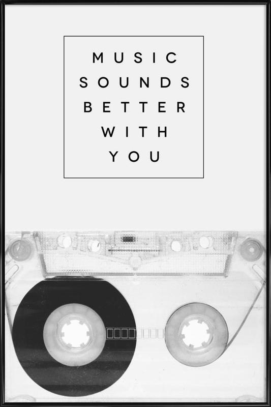 Music Sounds Better With You -Bild mit Kunststoffrahmen