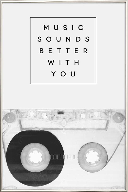 Music Sounds Better With You -Poster im Alurahmen