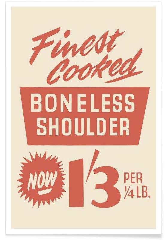 Boneless Shoulder -Poster