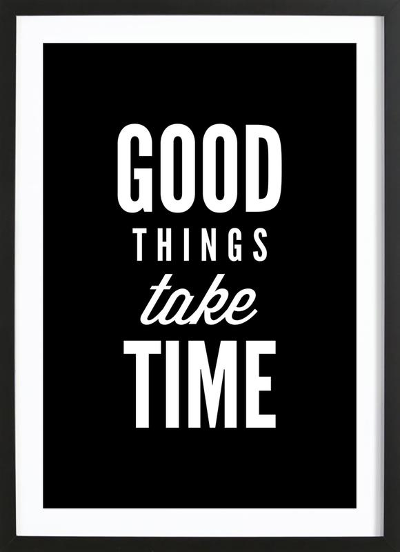 Good Things Take Time -Bild mit Holzrahmen