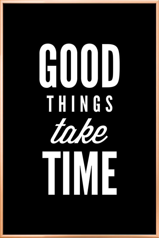 Good Things Take Time poster in aluminium lijst