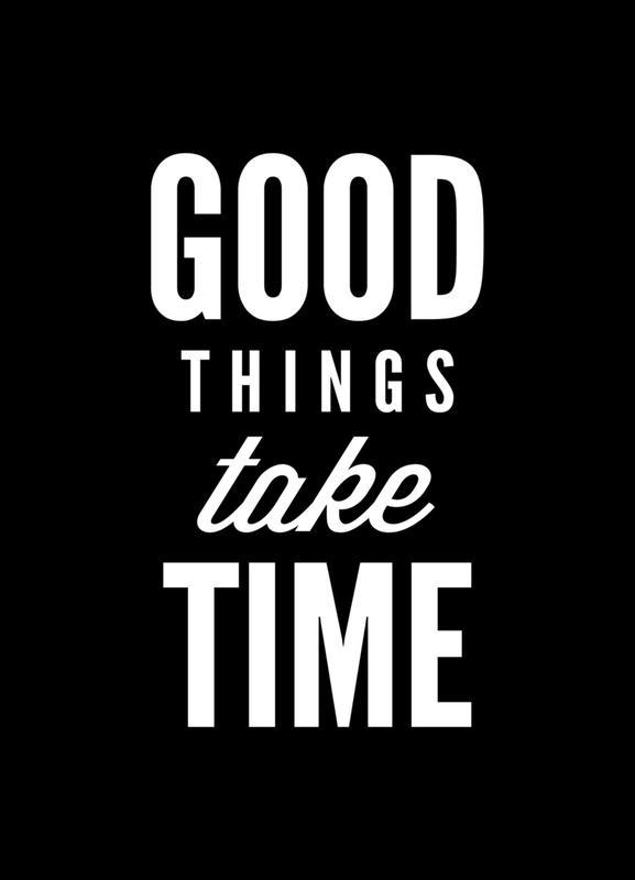 Good Things Take Time canvas doek