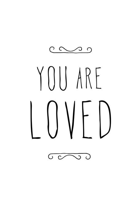 You Are Loved Alu Dibond Druck | Dekoration > Bilder und Rahmen > Poster | Mehrfarbig | Aluminium