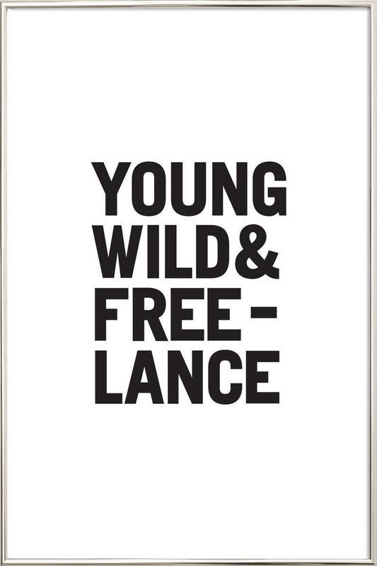 Young Wild & Freelance Poster im Alurahmen | Dekoration > Bilder und Rahmen > Poster | Mehrfarbig