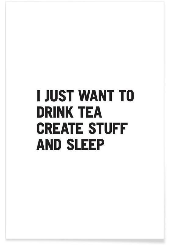 Tea Create Sleep Poster