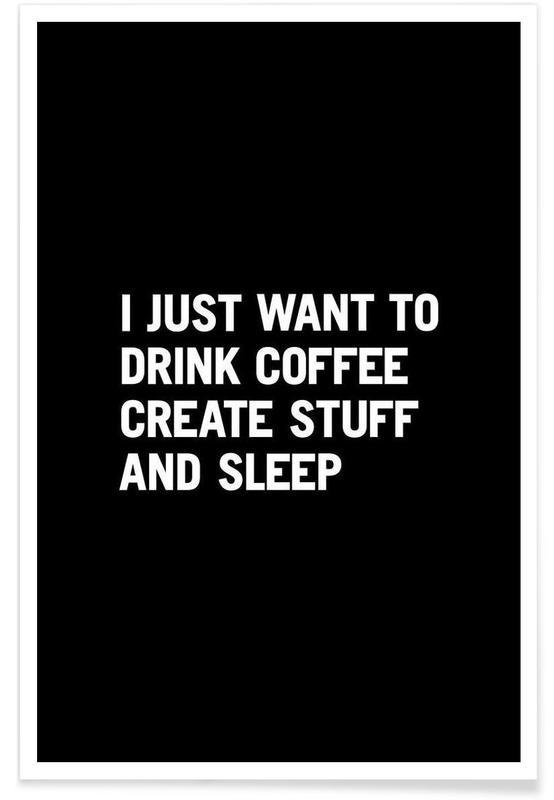 Coffee Create Sleep White Poster