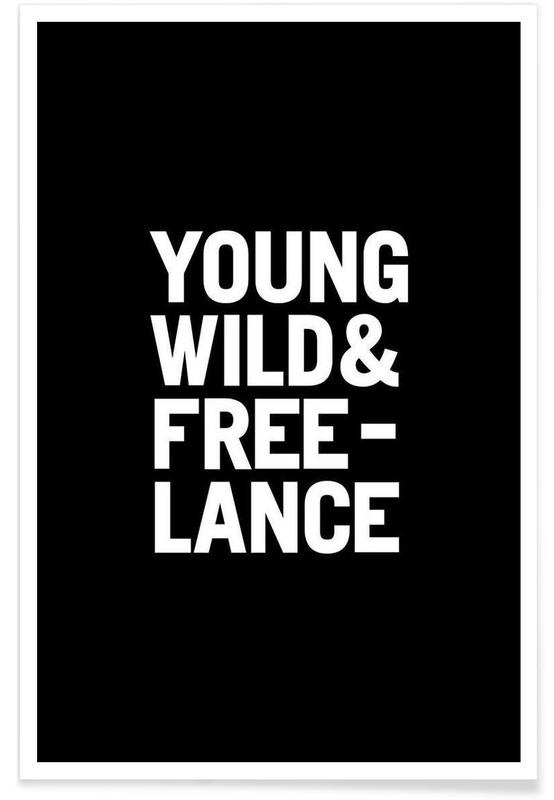 Young Wild & Freelance White Poster
