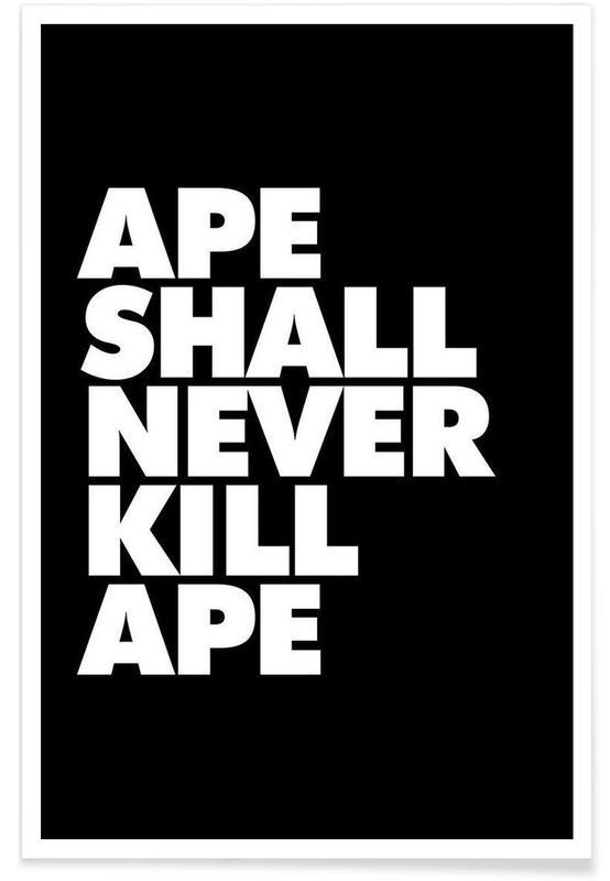 APE SHALL NEVER KILL APE -Poster