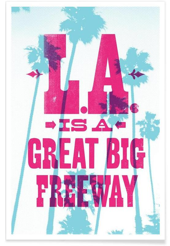 LA IS A GREAT BIG FREEWAY Poster