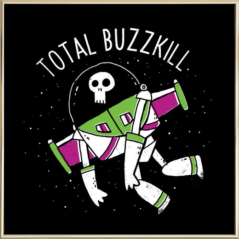 Total Buzzkill -Poster im Alurahmen