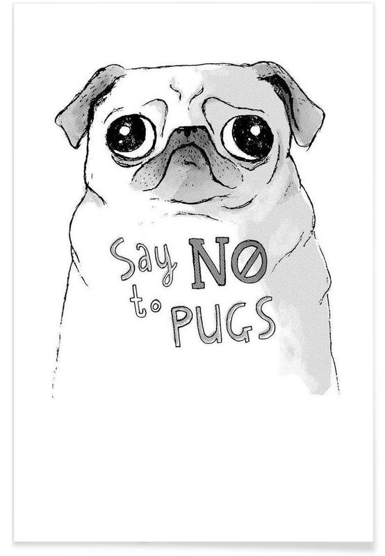 Say No to Pugs Poster