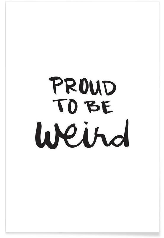 Proud to be weird poster