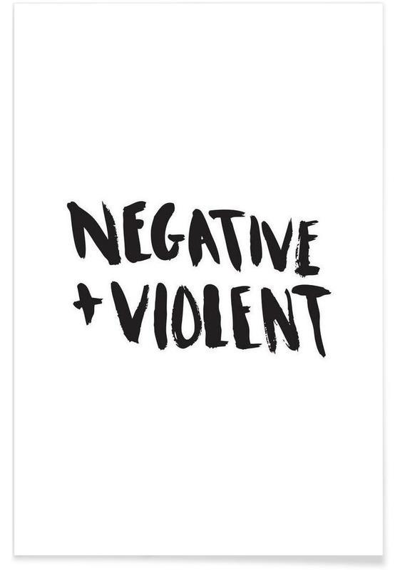 Negative + Violent Poster