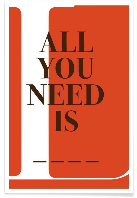All you need -Poster