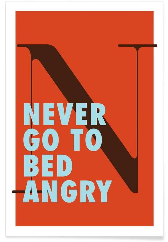 Never go to bed angry Poster