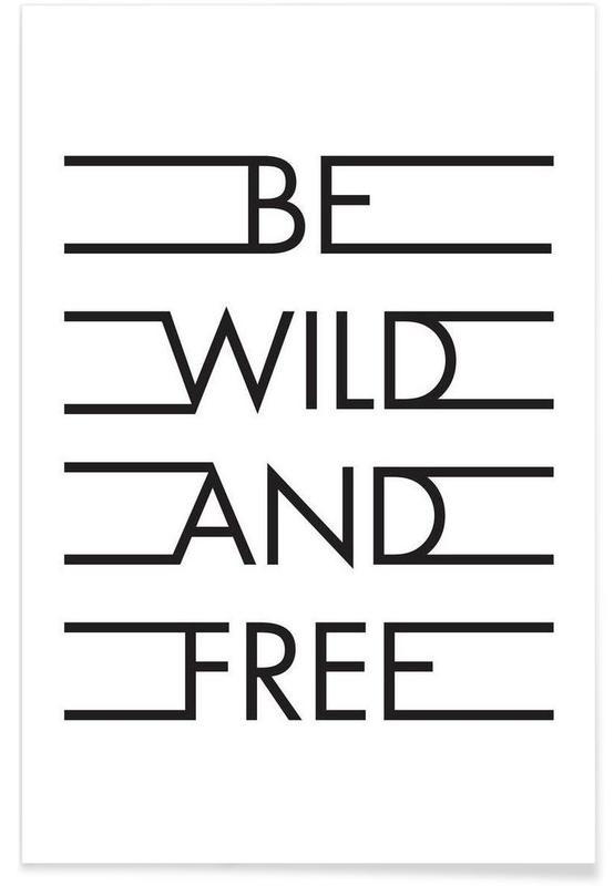 Be Wild & Free - White Poster