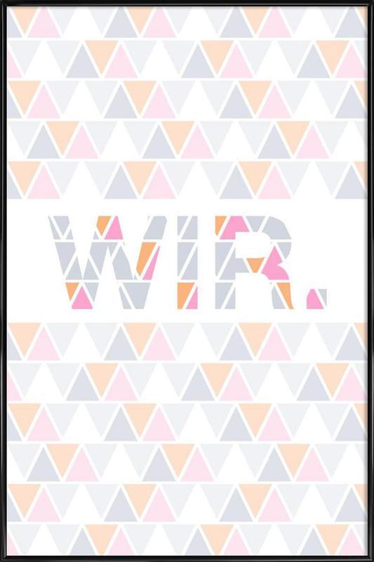 Wir Gerahmtes Poster | Dekoration > Bilder und Rahmen > Poster | Mehrfarbig