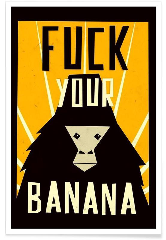 Fuck Your Banana Poster