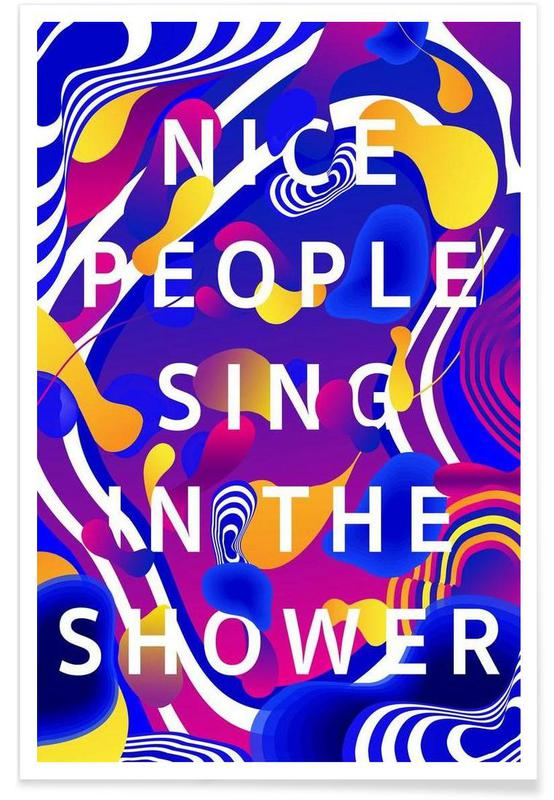 Nice People Sing in the Shower Poster