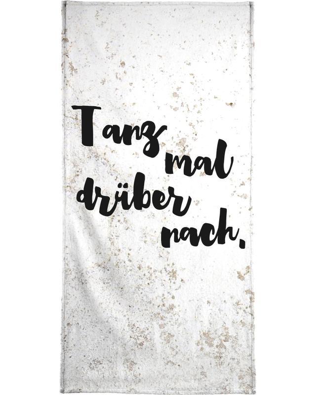 Tanz mal drüber nach -Handtuch
