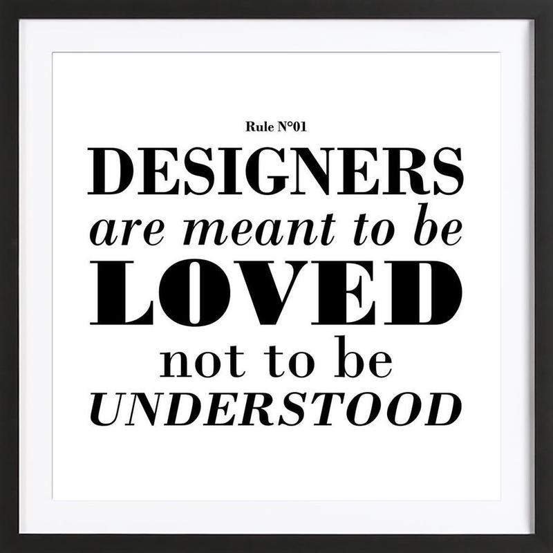 Rule 01 - Designer are meant.. ingelijste print