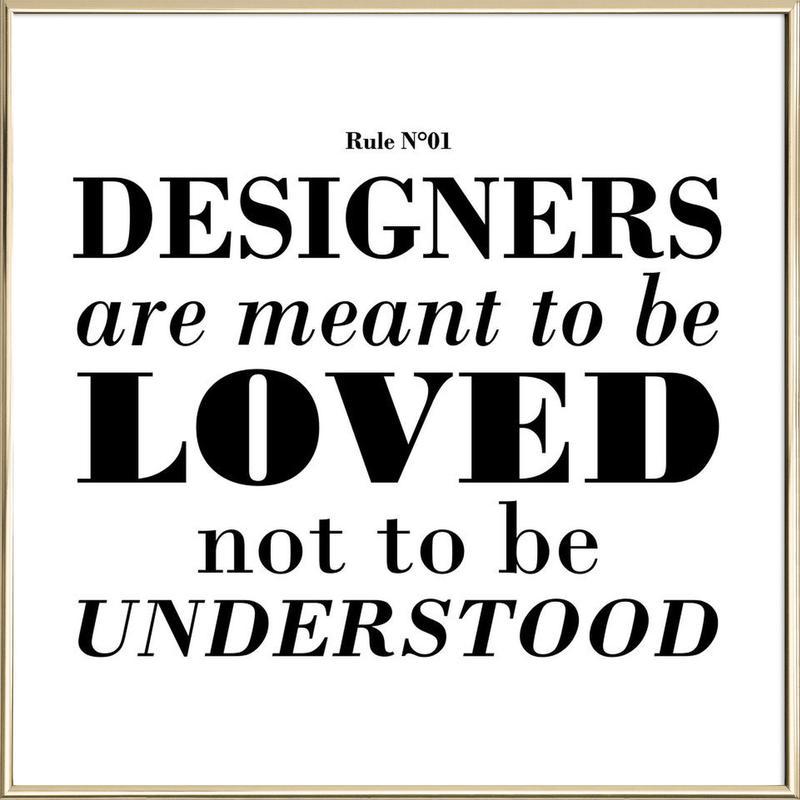 Rule 01 - Designer are meant.. poster in aluminium lijst