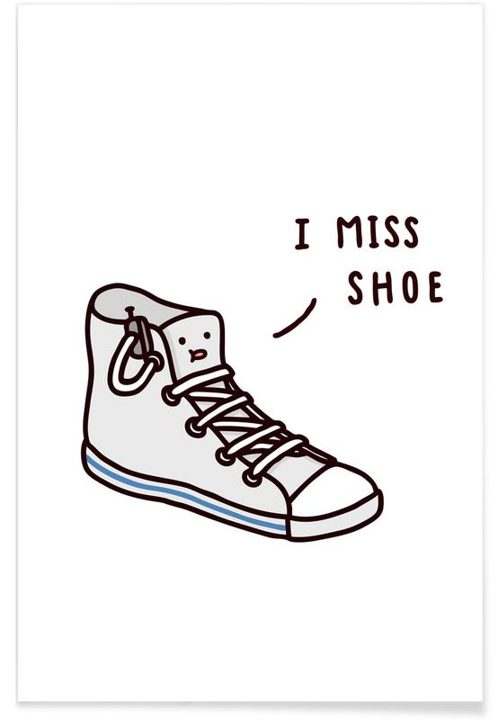 I Miss Shoe Poster