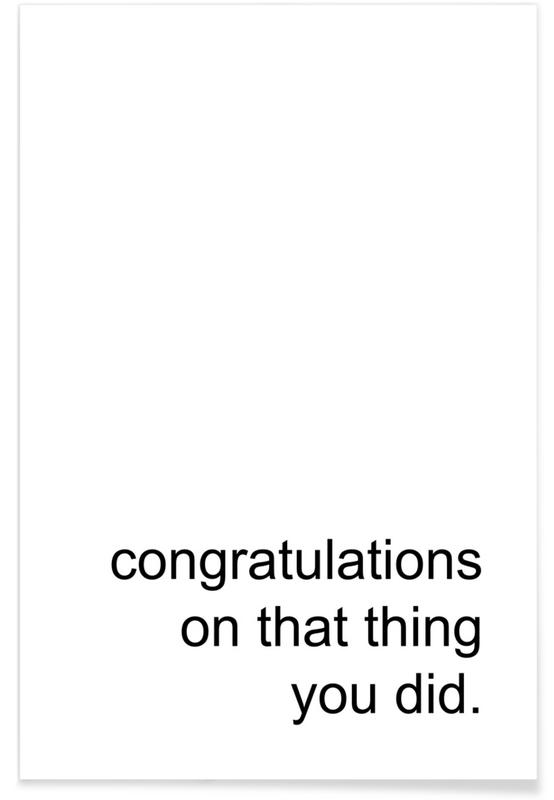 Congratulations on That Thing Poster