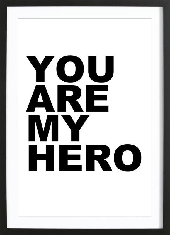 You Are My Hero ingelijste print