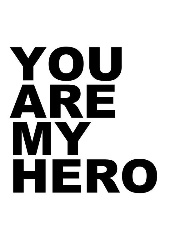 You Are My Hero Acrylic Print