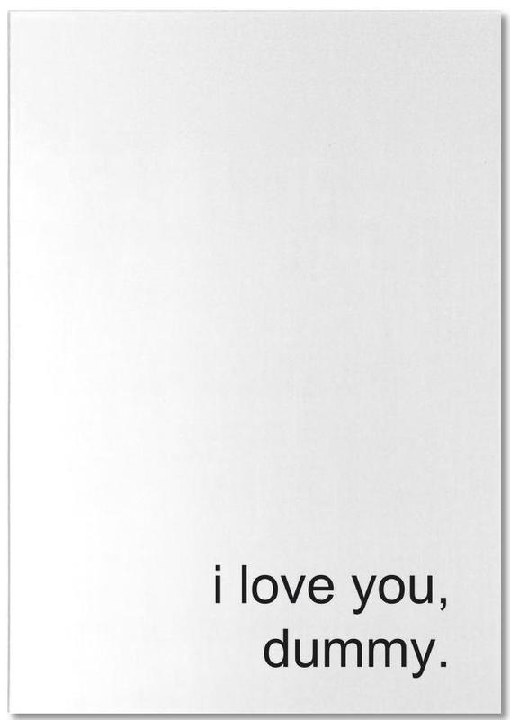 I Love You Dummy Notepad