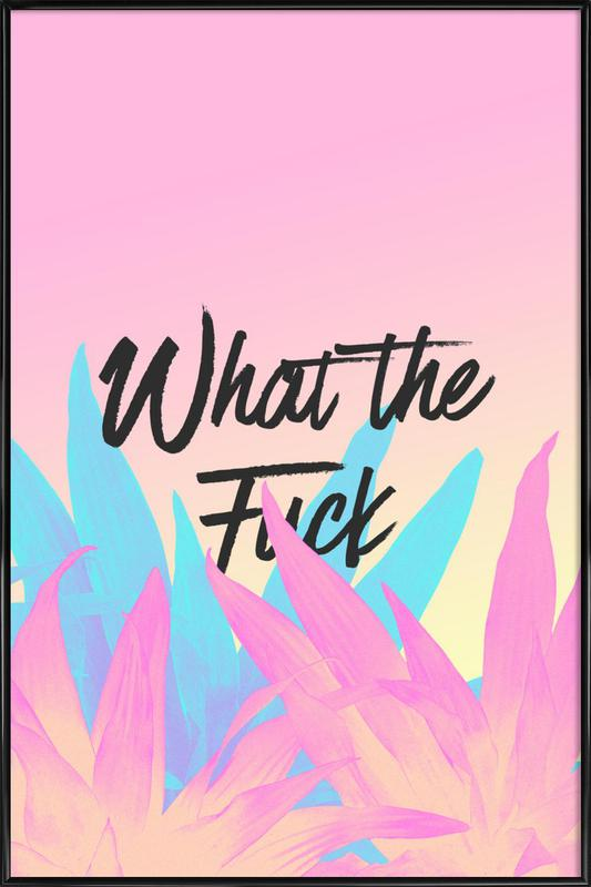 What The Fuck Gerahmtes Poster