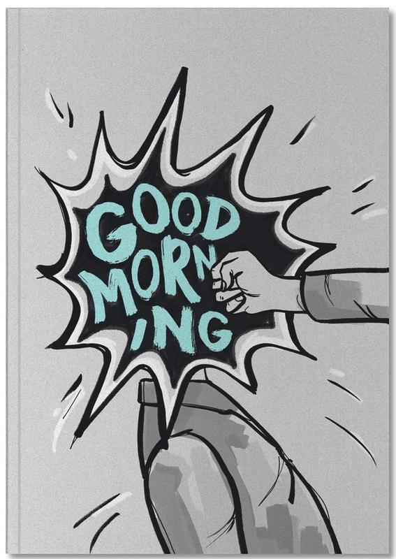 Good Morning Notebook