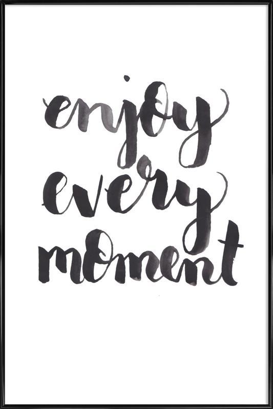 Enjoy Every Moment ingelijste poster