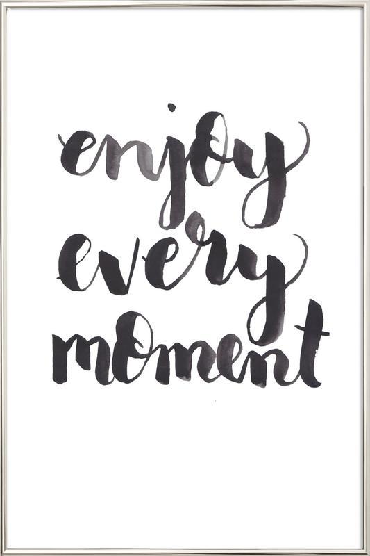 Enjoy Every Moment poster in aluminium lijst