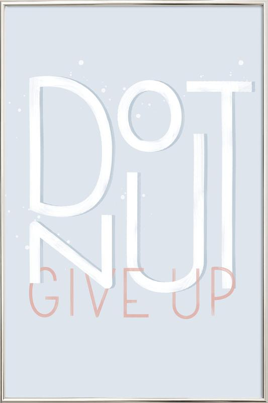 Donut Give Up Poster in Aluminium Frame