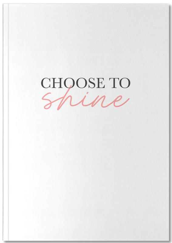 Choose To Shine Notebook