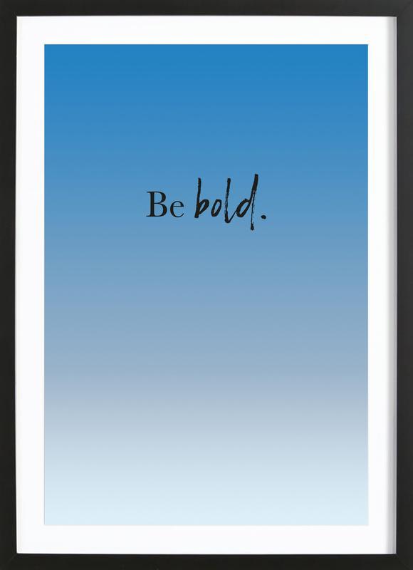 Be Bold -Bild mit Holzrahmen