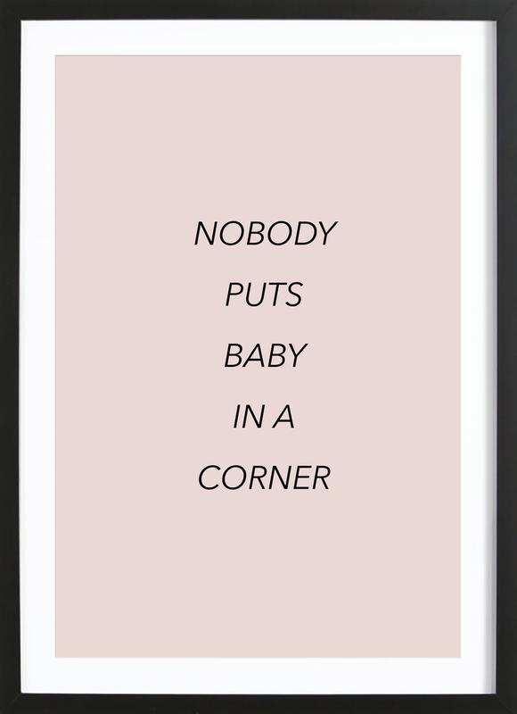 Nobody Puts Baby in a Corner ingelijste print