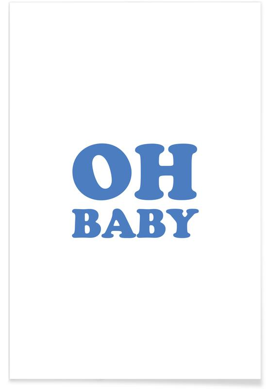 Oh Baby - Blue Poster